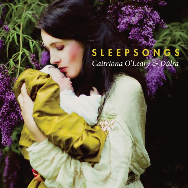 Sleepsongs - Caitríona O'Leary & Dúlra